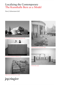 Localizing the Contemporary - The Kunsthalle Bern as a Model