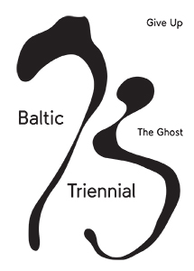 Baltic Triennial 13 - Give up the Ghost