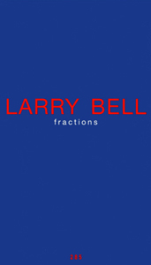 Larry Bell - Fraction - Edition de tête