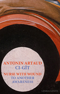 Antonin Artaud / Nurse With Wound - Ci-gît / To Another Awareness (+ CD)
