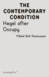 Mikkel Bolt Rasmussen - The Contemporary Condition