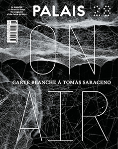 Tomás Saraceno - Palais - On air