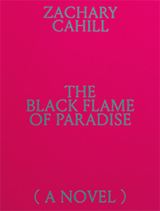 Zachary Cahill - The Black Flame of Paradise (A Novel)