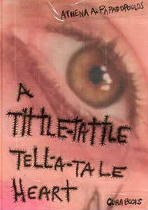 Athena Papadopoulos - A Tittle-Tattle-Tell-A-Tale-Heart (2 vol.)