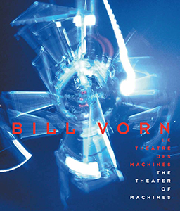 Bill Vorn - The Theater of Machines