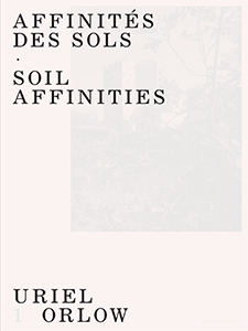 Uriel Orlow - Soil Affinities