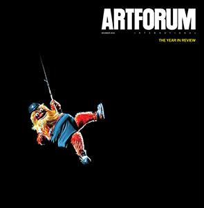 Artforum - December 2018 – The Year in Review