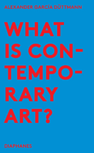 Alexander García Düttmann - What is Contemporary Art?