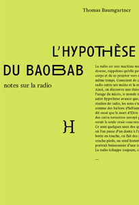 Thomas Baumgartner - L\'Hypothèse du baobab - Notes sur la radio