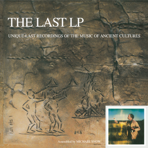 Michael Snow - The Last LP (vinyl LP)