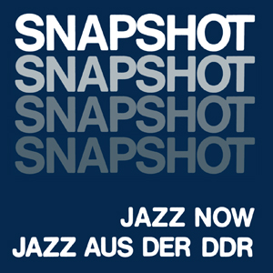 Snapshot - Jazz Now Jazz Aus Der DDR (2 vinyl LP)
