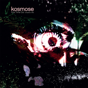 Kosmose - First Time Out (vinyl LP)