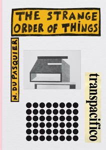 Nathalie du Pasquier - The Strange Order of Things