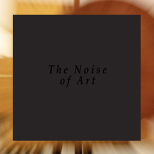 Opening Performance Orchestra & Blixa Bargeld, Luciano Chessa, Fred Möpert - The Noise Of Art (2 vinyl LP)