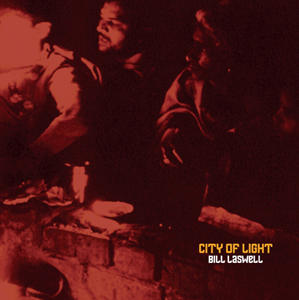 Bill Laswell - City of Light (vinyl LP)