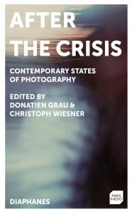 After the Crisis - Contemporary States of Photography