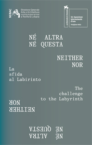 Neither Nor / Né altra né questa - The challenge to the Labyrinth / La sfida al Labirinto