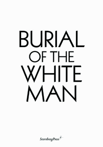 Erik Niedling & Ingo Niermann - Burial of the White Man