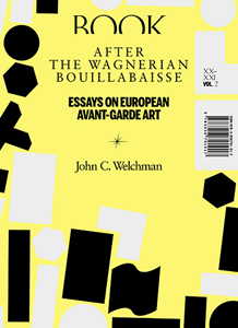 John C. Welchman - After the Wagnerian Bouillabaisse