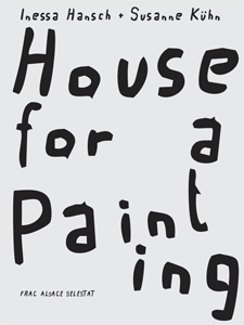 Inessa Hansch & Susanne Kühn - House for a Painting