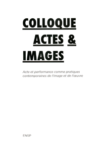 - Colloque Actes & Images