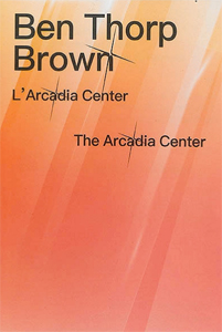 Ben Thorp Brown - The Arcadia Center