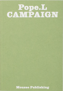 William Pope.L - Campaign