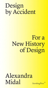 Alexandra Midal - Design by Accident - For a New History of Design
