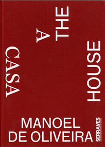 Manoel de Oliveira - A Casa / The House