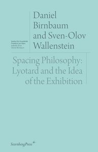 Sven-Olov Wallenstein - Spacing Philosophy - Lyotard and the Idea of the Exhibition