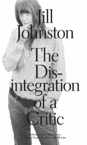 Jill Johnston - The Disintegration of a Critic