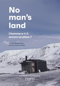 No man\'s land - L\'homme a-t-il encore sa place ?
