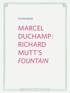 Stefan Banz - Marcel Duchamp: Richard Mutt\'s Fountain