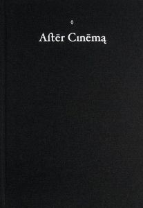 Azin Feizabadi - After Cinema - Fictions from A Collective Memory