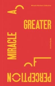 Miracle Workers Collective - A Greater Miracle of Perception