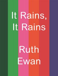 Ruth Ewan - It Rains, It Rains