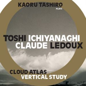 Toshi Ichiyanaghi - Cloud Atlas / Vertical Study (CD)