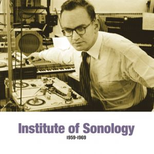 Institute of Sonology - Early Electronic Music - 1959-1969 (2 vinyl LP)