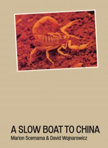 David Wojnarowicz, Marion Scemama - A Slow Boat To China