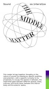 The Middle Matter - Sound as interstice