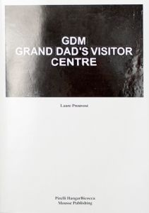 Laure Prouvost - GDM - Grand Dad\'s Visitor Center
