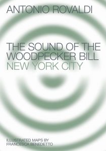 Antonio Rovaldi - The Sound of the Woodpecker Bill - New York City