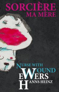 Hanns Heinz Ewers, Nurse With Wound - Sorcière, ma mère (+ CD)