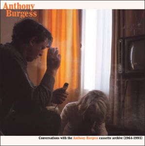 Anthony Burgess - Conversations with the Anthony Burgess cassette archives - 1964-1993 (2 vinyl LP)