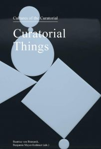 Cultures of the Curatorial - Curatorial Things
