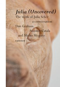 Dan Graham - Julia (Uncovered) - The work of Julia Scher – a conversation