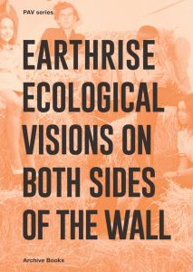 Earthrise - Ecological Visions on Both Sides of the Wall