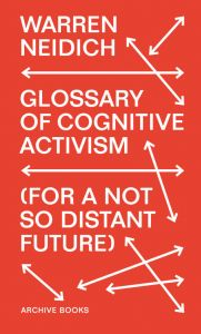 Warren Neidich - The Glossary of Cognitive Activism - (For a Not So Distant Future)