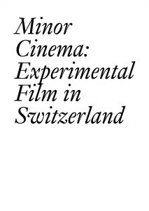 Minor Cinema - Experimental Film in Switzerland
