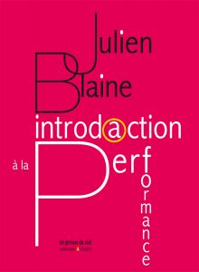 Julien Blaine - Introdⓐction à la performance